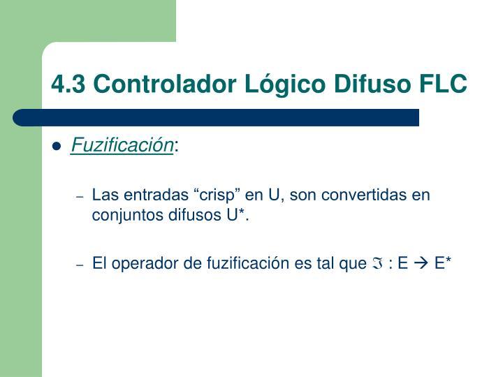 4.3 Controlador Lógico Difuso FLC
