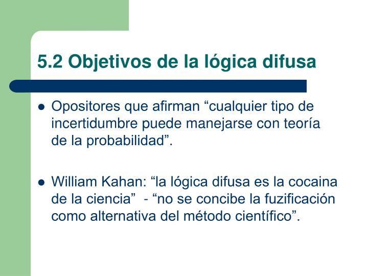 5.2 Objetivos de la lógica difusa