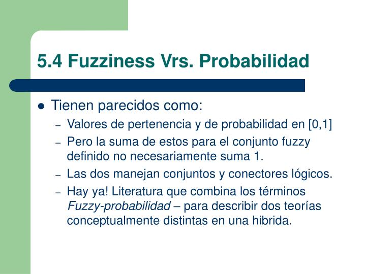 5.4 Fuzziness Vrs. Probabilidad