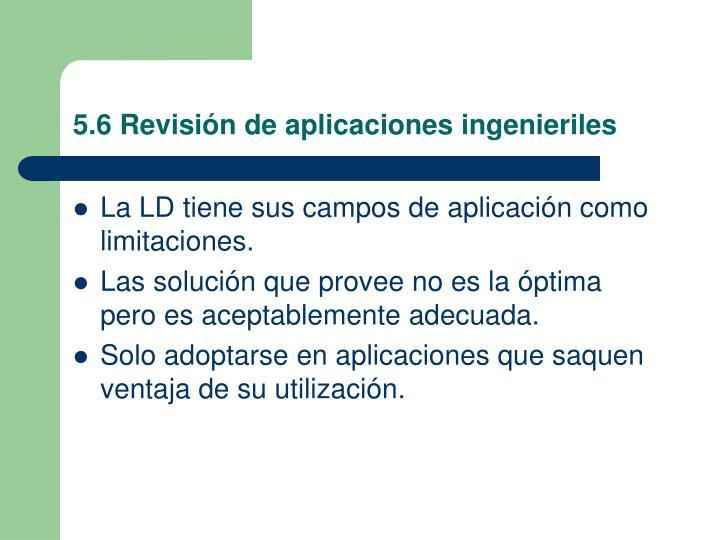 5.6 Revisión de aplicaciones ingenieriles