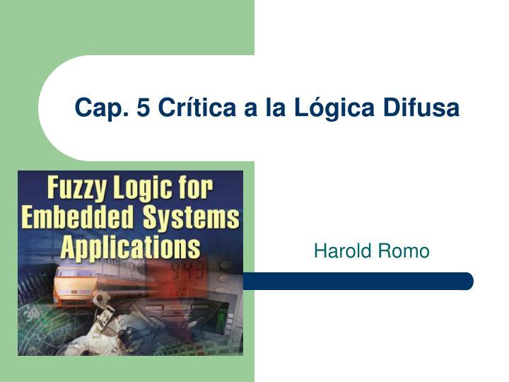 Cap. 5 Crítica a la Lógica Difusa