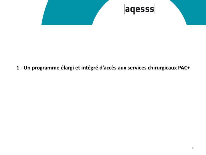 1 - Un programme élargi et intégré d'accès aux services chirurgicaux PAC+