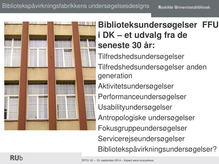 Bibliotekspåvirkningsfabrikkens undersøgelsesdesigns