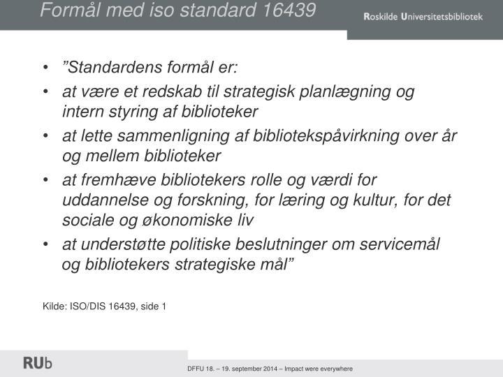 Formål med iso standard 16439