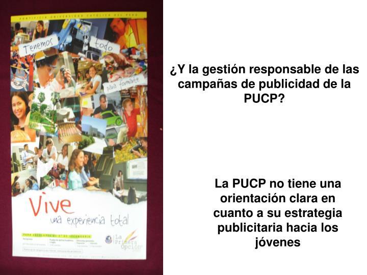 ¿Y la gestión responsable de las campañas de publicidad de la PUCP?