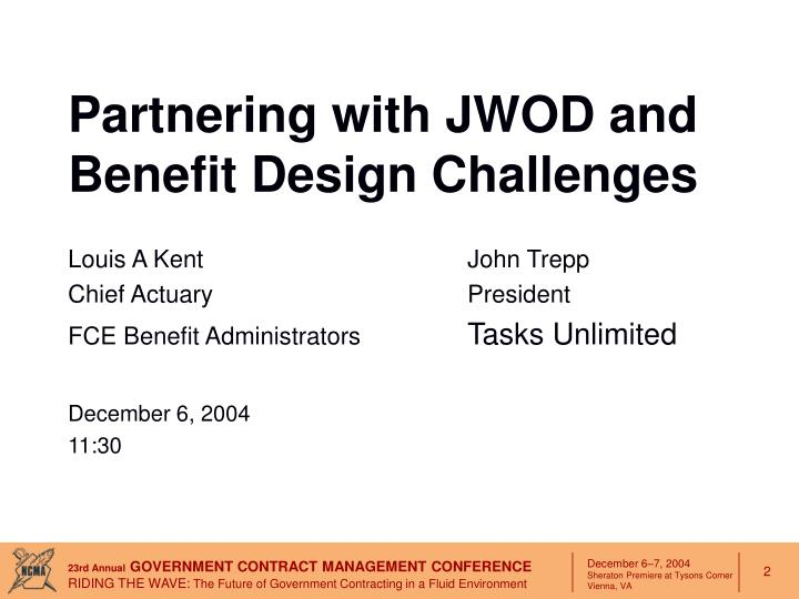 Partnering with JWOD and Benefit Design Challenges