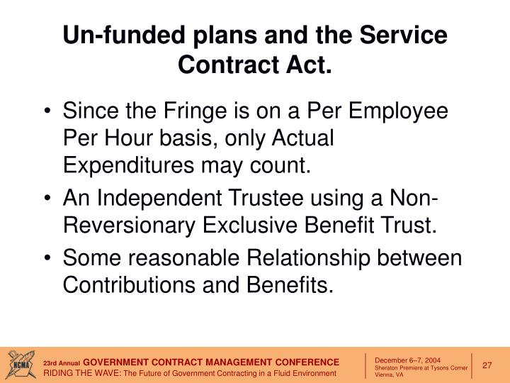 Un-funded plans and the Service Contract Act.