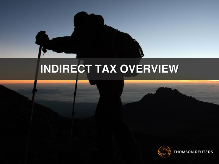 INDIRECT TAX OVERVIEW
