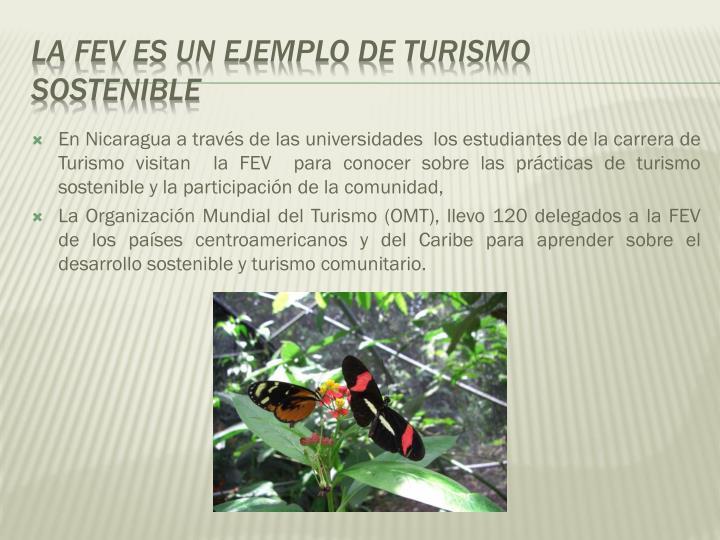 En Nicaragua a través de las universidades  los estudiantes de la carrera de Turismo visitan  la FEV  para conocer sobre las prácticas de turismo sostenible y la participación de la comunidad,