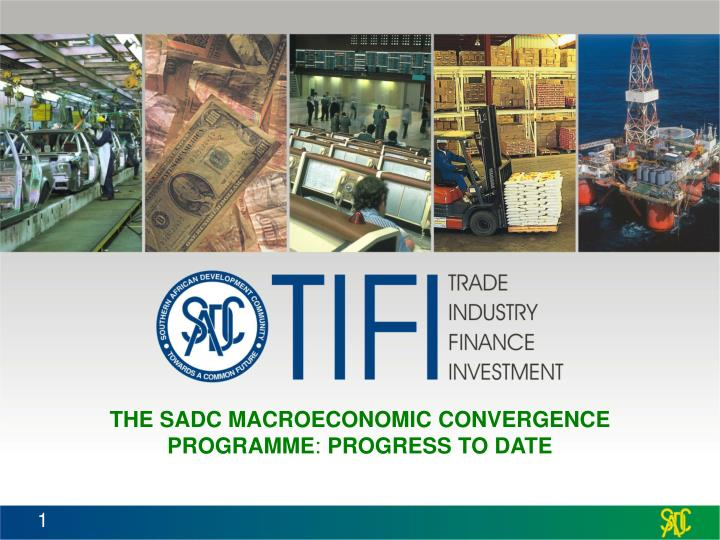 The sadc macroeconomic convergence programme progress to date