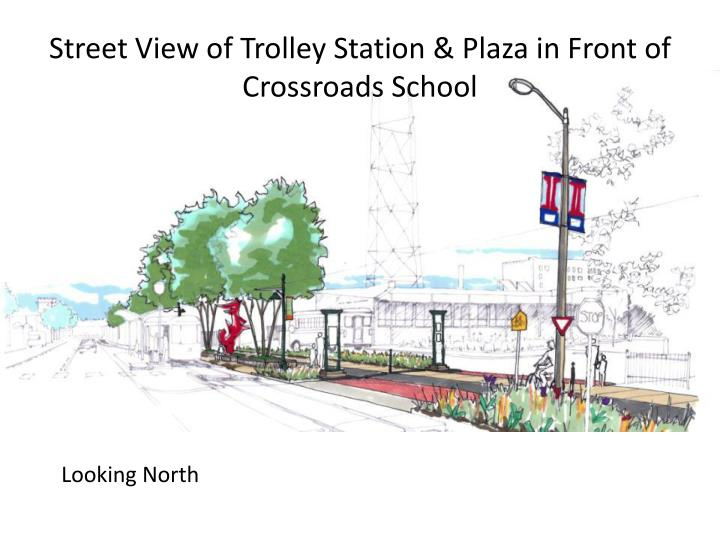 Street View of Trolley Station & Plaza in Front of Crossroads School