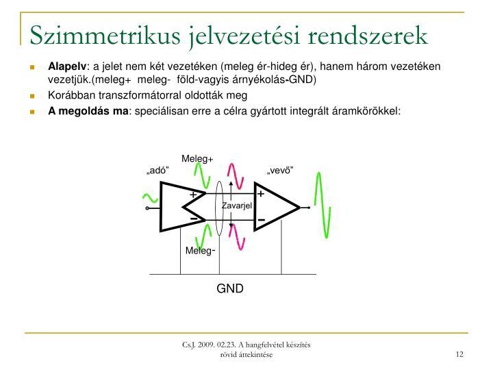 Szimmetrikus jelvezetési rendszerek