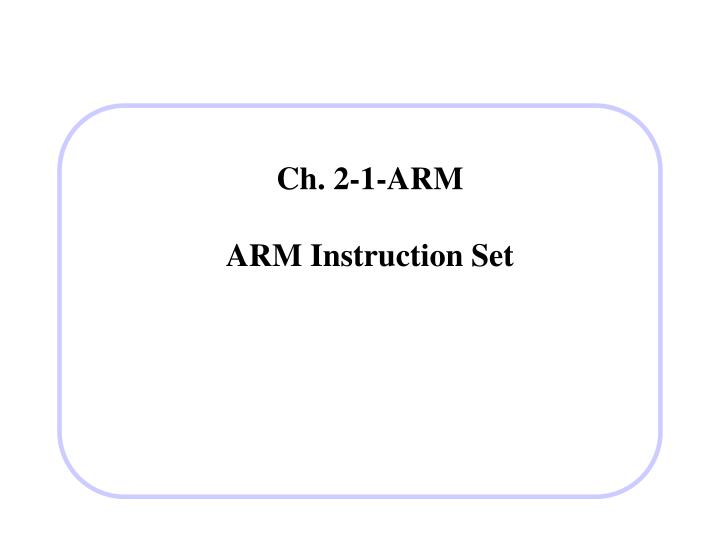 Ch 2 1 arm arm instruction set