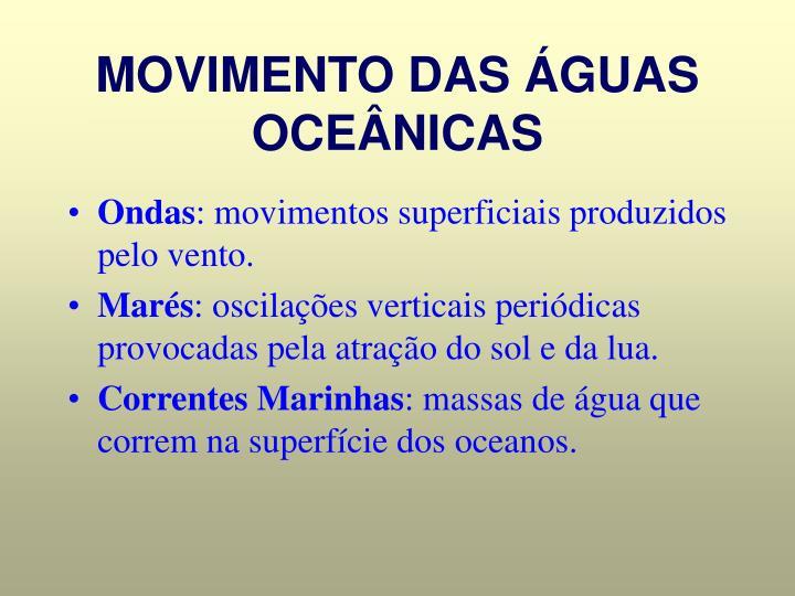 MOVIMENTO DAS ÁGUAS OCEÂNICAS