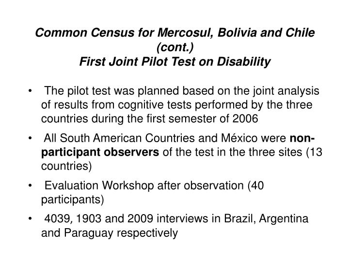 Common Census for Mercosul, Bolivia and Chile (cont.)