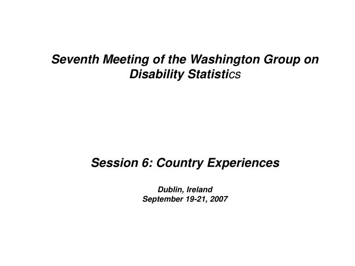 Seventh Meeting of the Washington Group on Disability Statisti