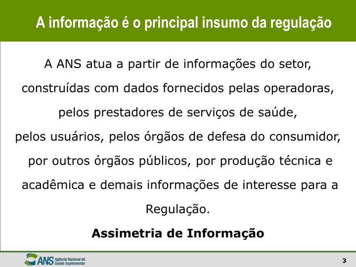 A informação é o principal insumo da regulação
