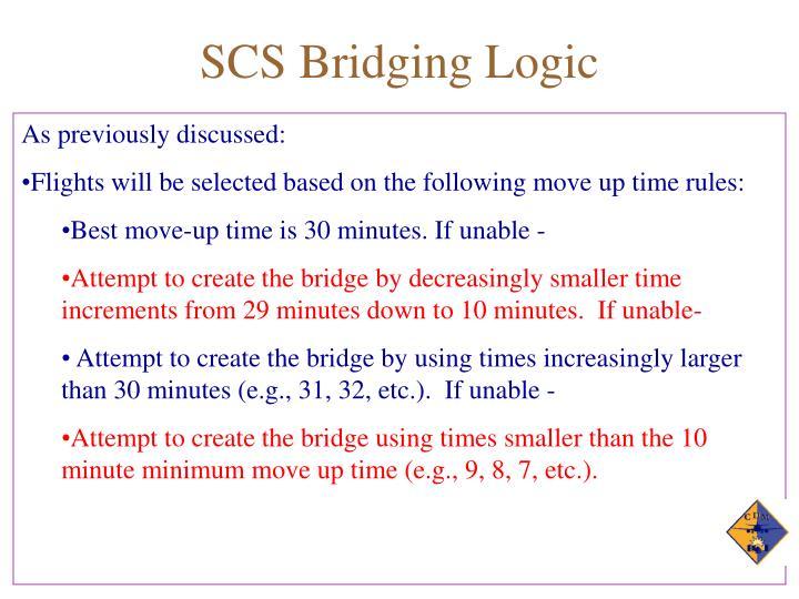 SCS Bridging Logic