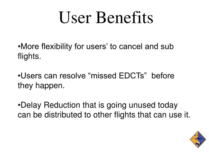 User Benefits