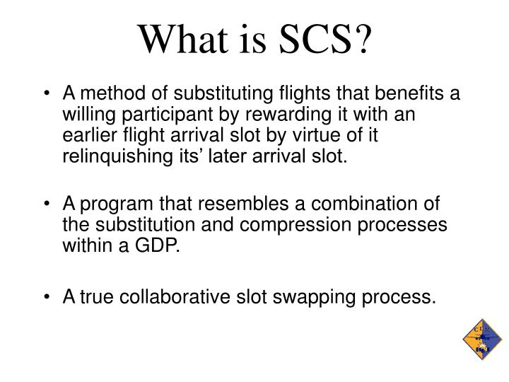 What is SCS?