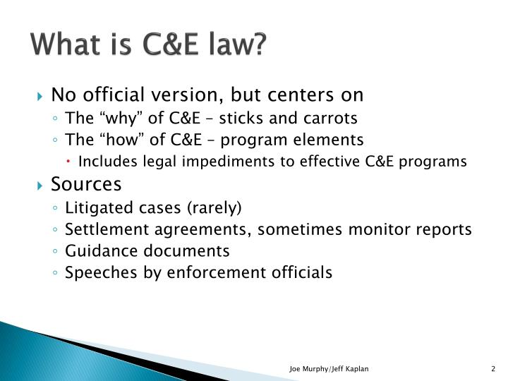 What is C&E law?