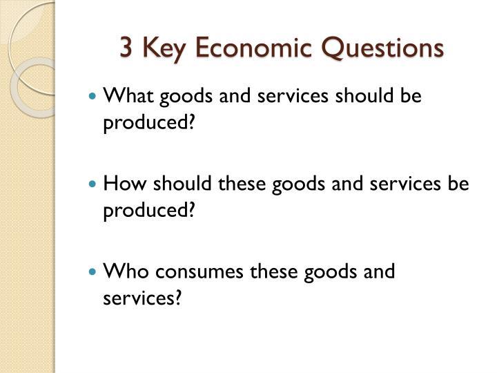 3 Key Economic Questions