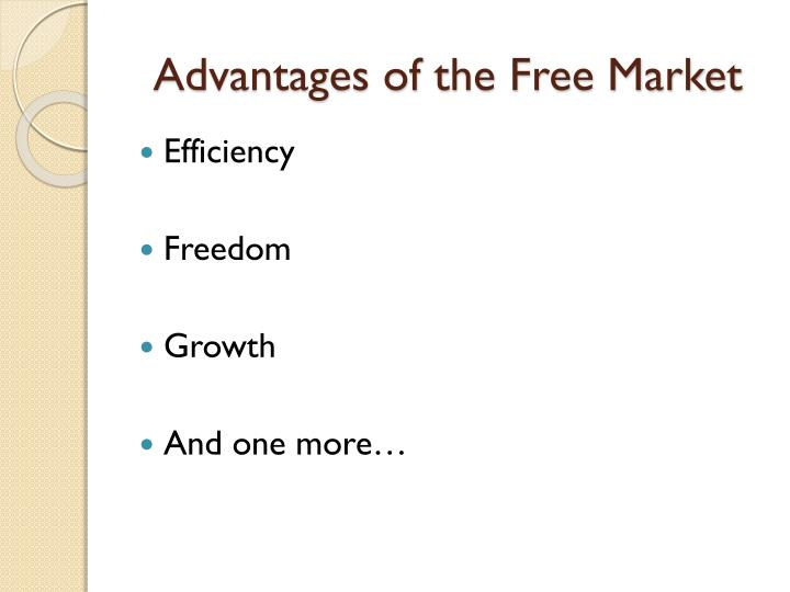 Advantages of the Free Market