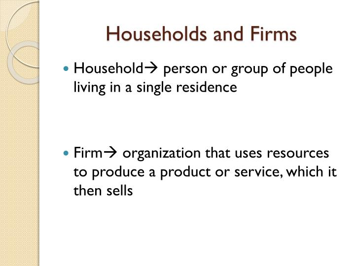 Households and Firms