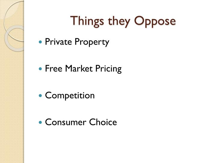 Things they Oppose