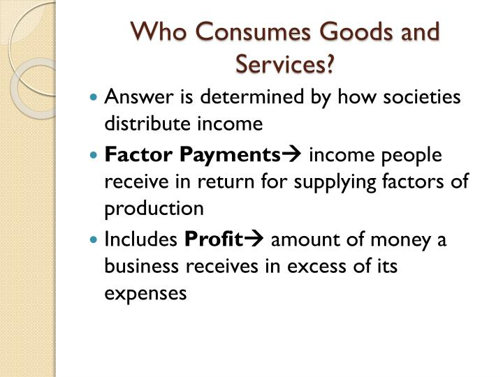 Who Consumes Goods and Services?