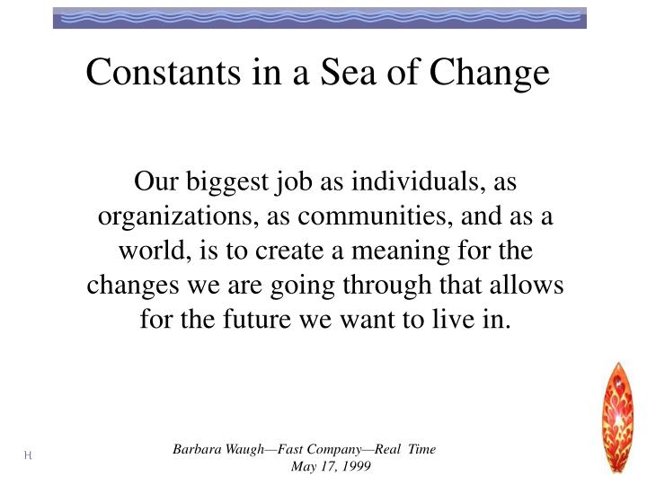 Constants in a Sea of Change