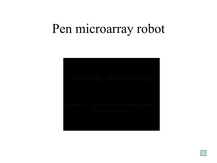 Pen microarray robot