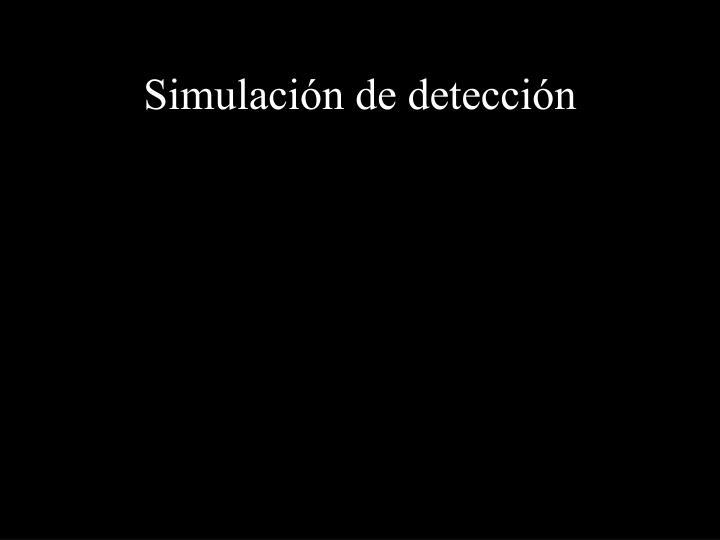 Simulación de detección