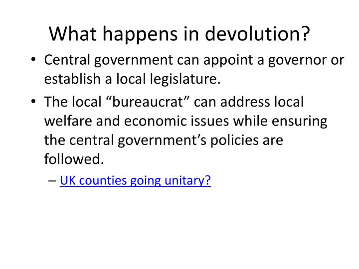 What happens in devolution?
