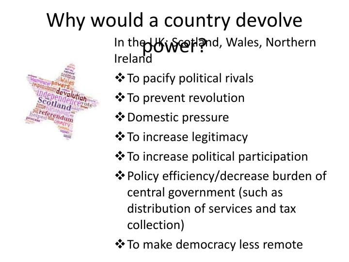 Why would a country devolve power?