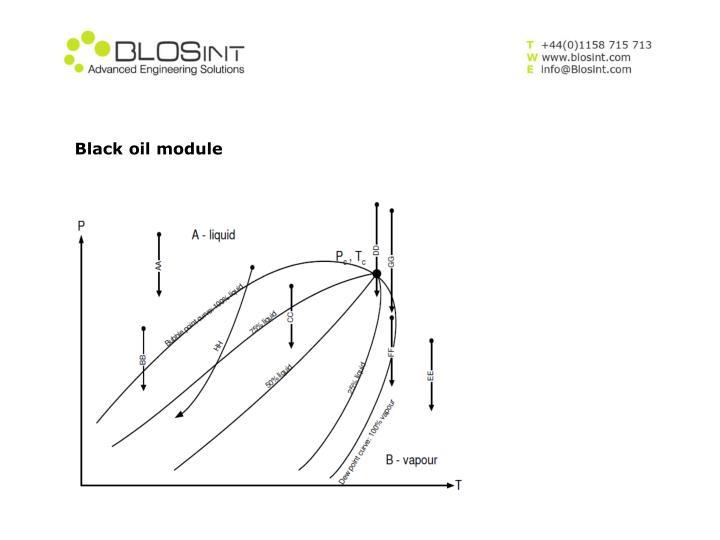 Black oil module