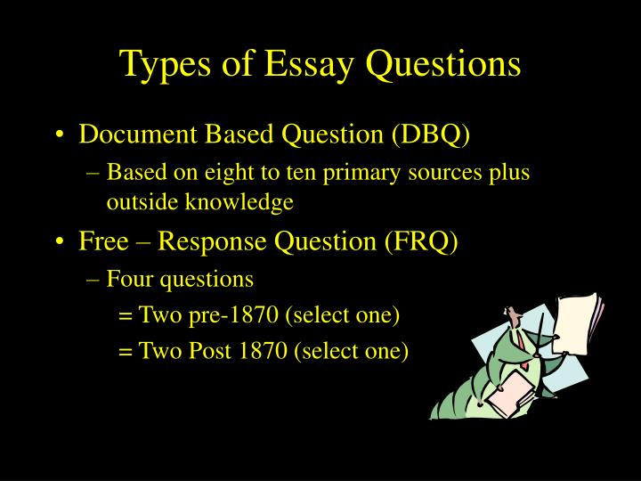 forms and uses of essay questions There's rules to follow for each different type of essay if it is not complete, you will likely leave behind questions in your readers.