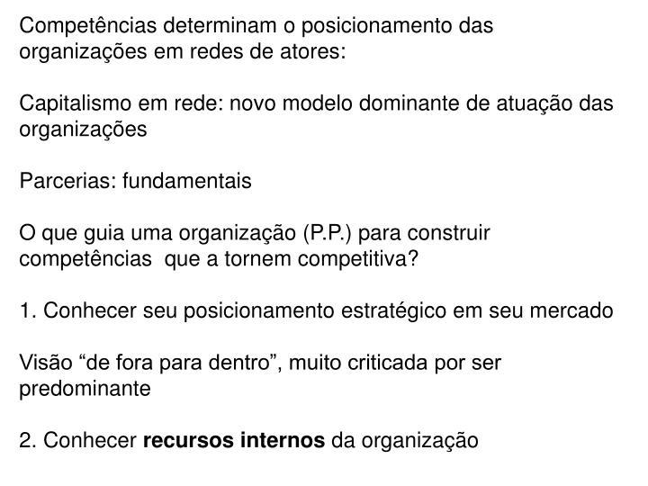 Competências determinam o posicionamento das organizações em redes de atores: