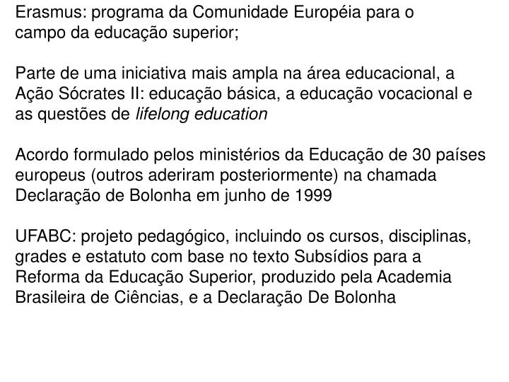 Erasmus: programa da Comunidade Européia para o