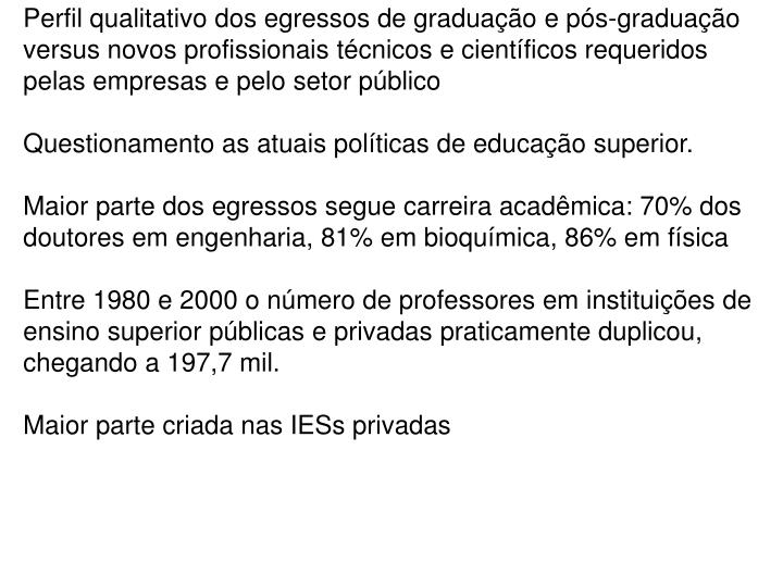 Perfil qualitativo dos egressos de graduação e pós-graduação versus novos profissionais técnicos e científicos requeridos pelas empresas e pelo setor público