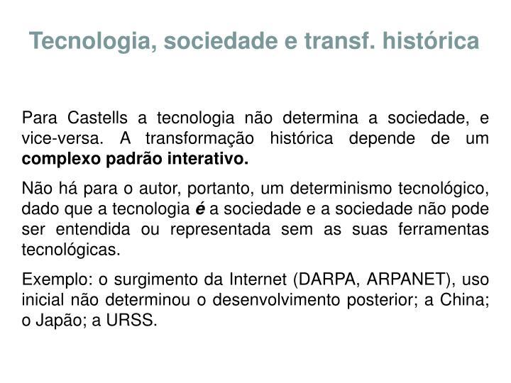 Tecnologia, sociedade e transf. histórica