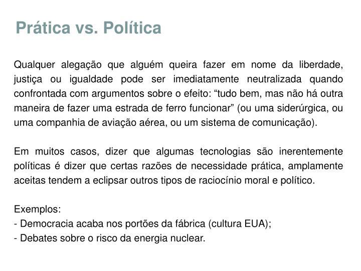 Prática vs. Política