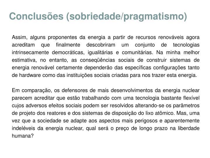 Conclusões (sobriedade/pragmatismo)