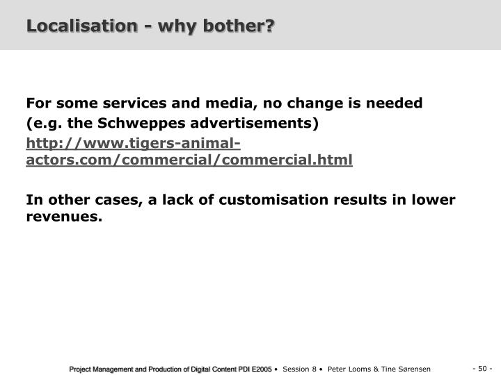 Localisation - why bother?