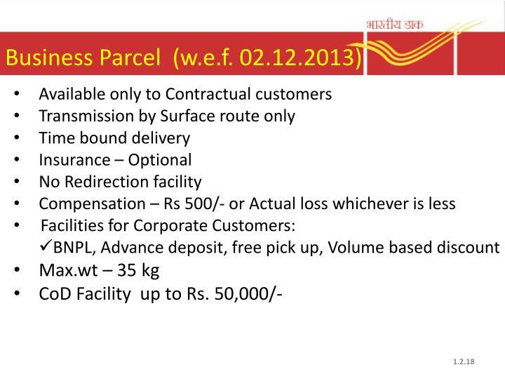 Business Parcel  (w.e.f. 02.12.2013)