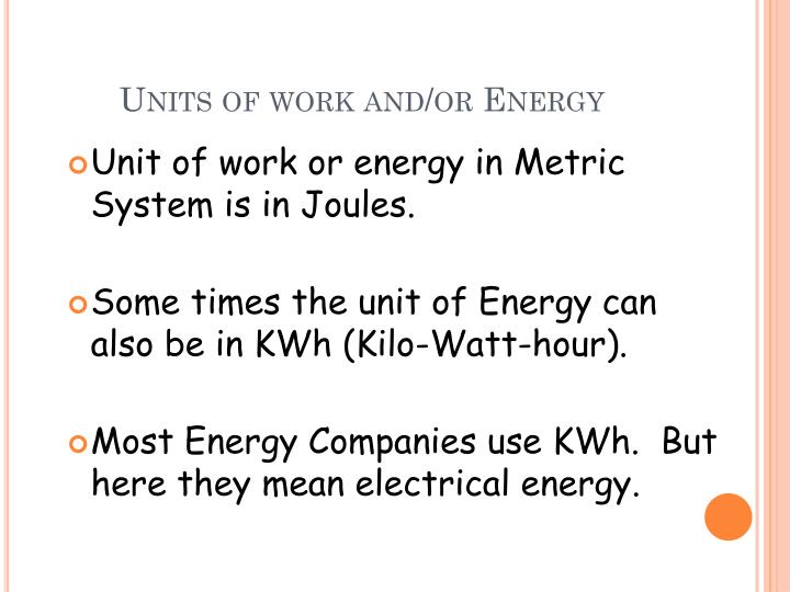 Units of work and/or Energy