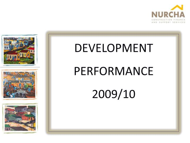 DEVELOPMENT PERFORMANCE