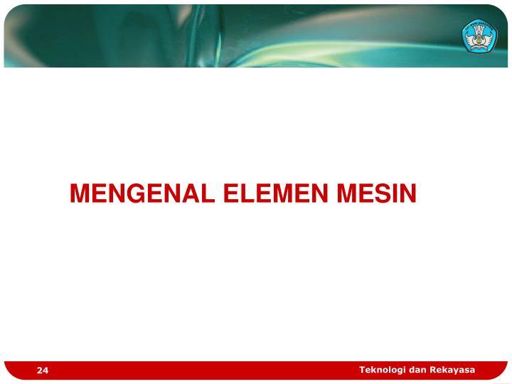 MENGENAL ELEMEN MESIN