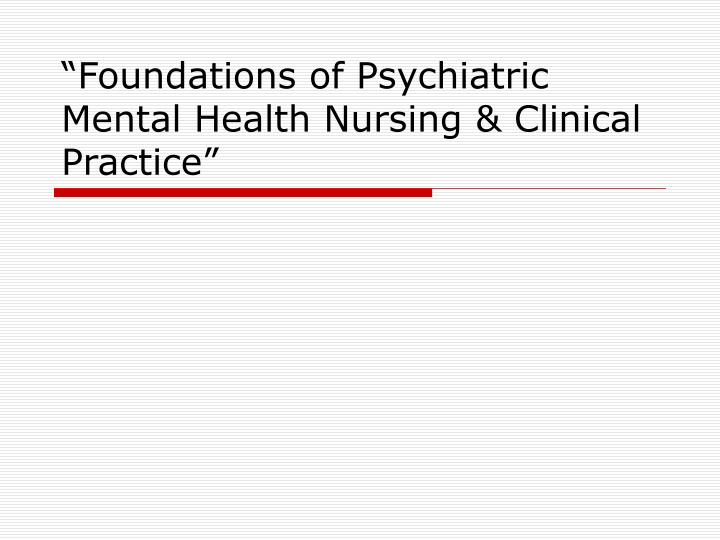 Foundations of psychiatric mental health nursing clinical practice