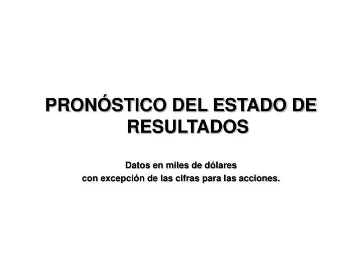 PRONÓSTICO DEL ESTADO DE RESULTADOS